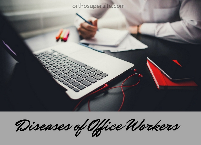 Diseases of Office Workers